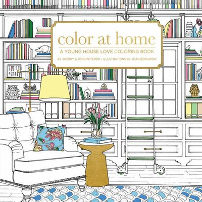 Color at Home - A Young House Love Coloring Book