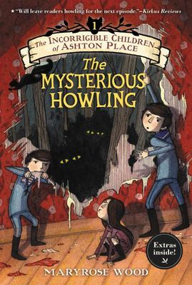 The Mysterious Howling (Incorrigible Children of Ashton Place #1)