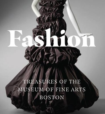 Fashion - Treasures of the Museum of Fine Arts, Boston