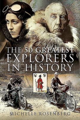 The 50 Greatest Explorers in History