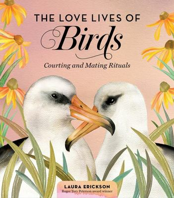The Love Lives of Birds - Courting and Mating Rituals