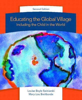 EDUCATING THE GLOBAL VILLAGE INCLUDING THE CHILD IN THE WORL