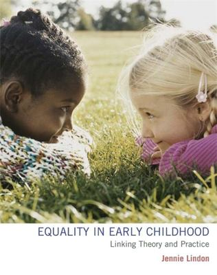 EQUALITY IN EARLY CHILDHOOD LINKING THEORY AND PRACTICE