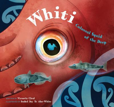 Whiti: Colossal Squid of the Deep