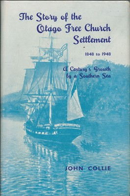 The Story of the Otago Free Church Settlement 1848 to 1948
