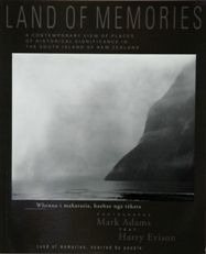 Land of Memories - A Contemporary View of Places of Historical Significance in the South Island of New Zealand