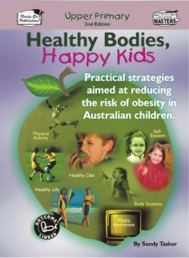 Healthy Bodies, Happy Kids - Practical Strategies Aimed at Reducing the Risk of Obesity in Australian Children: Upper Primary