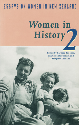Women in History 2: Essays on Women in New Zealand