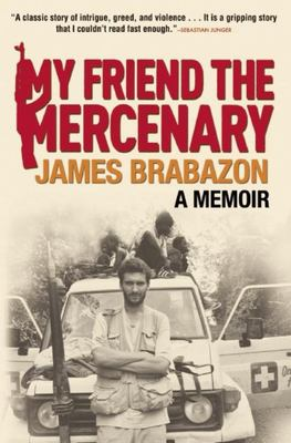 My Friend the Mercenary - A Memoir