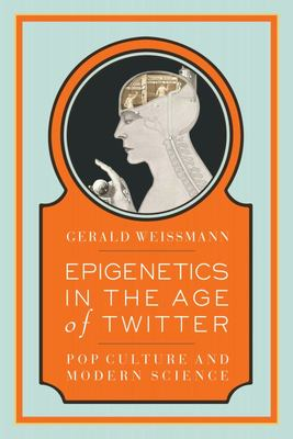Epigenetics in the Age of Twitter - Pop Culture and Modern Science