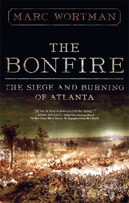 The Bonfire - The Siege and Burning of Atlanta