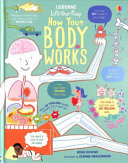How Your Body Works (Lift-the-Flap Board Book)