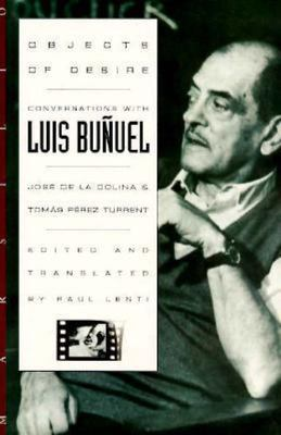 Objects of Desire: Conversations with Luis Bunuel