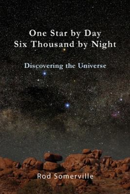 One Star by Day, Six Thousand by Night - Discovering the Universe