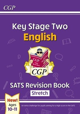 New KS2 English SATS Revision Book: Stretch - Ages 10-11 (for the 2021 tests)