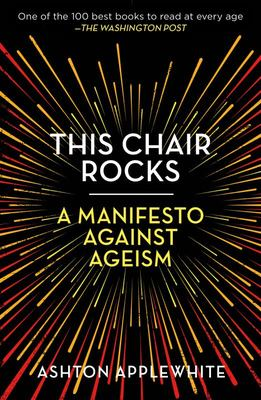 This Chair Rocks - A Manifesto Against Ageism