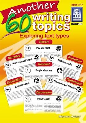 Another 60 Writing Topics - Exploring text types – Ages 5–7 RIC-6237