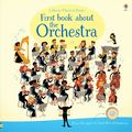 First Book About the Orchestra (Usborne Noisy/Musical Book)