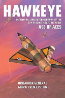 Hawkeye - The Enthralling Autobiography of the Top-Scoring Israel Air Force Ace of Aces