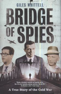 Bridge of Spies - A True Story of the Cold War
