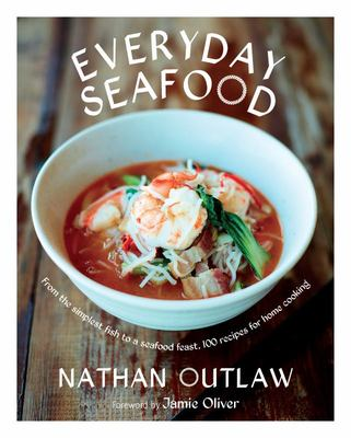 Everyday Seafood - From the Simplest Fish to a Seafood Feast, 100 Recipes for Home Cooking