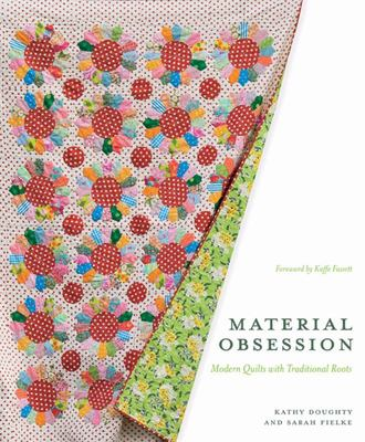 Material Obsession - Modern Quilts with Traditional Roots