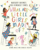 What Are Little Girls Made Of? : Nursery Rhymes for Feminist Times