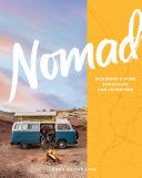 Nomad: Designing a Home For Escape and Aventure