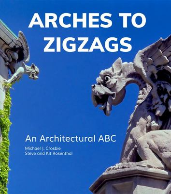 Arches to Zigzags - An Architectural ABC