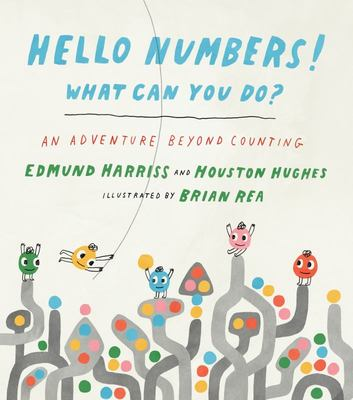 Hello Numbers! What Can You Do? - An Adventure Beyond Counting