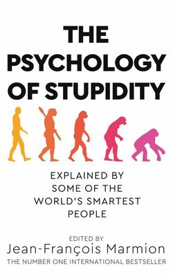 Psychology of Stupidity