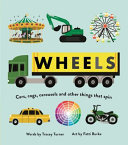 Wheels - Cars, Cogs, Carousels and Other Things That Spin