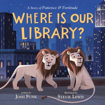 Where Is Our Library? - A Story of Patience and Fortitude