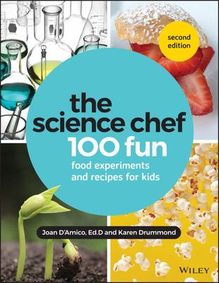 The Science Chef - 100 Fun Food Experiments and Recipes for Kids