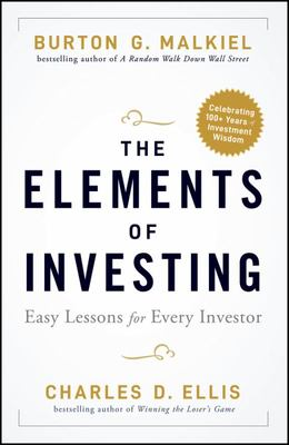 The Elements of Investing - Easy Lessons for Every Investor