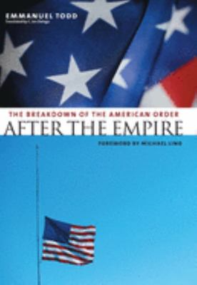 After the Empire - The Breakdown of the American Order