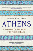 Athens - A History of the World`s First Democracy