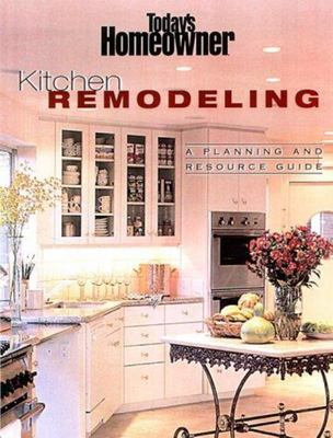 Kitchen Remodeling - Planning and Reference Guide