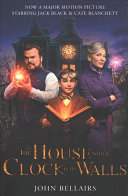 The House With a Clock in Its Walls (Film Tie-In)