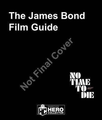 The James Bond Film Guide - The Official Guide to All 25 007 Films