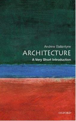 Architecture (Oxford Very Short Introduction Series)