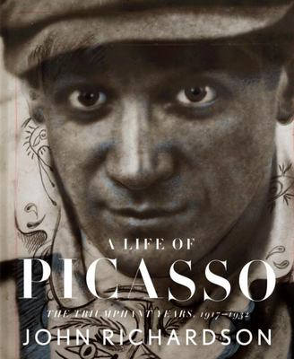 A Life of Picasso - The Triumphant Years, 1917-1932