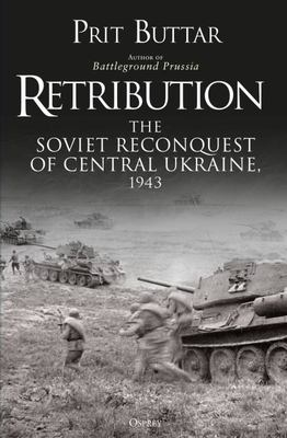 Retribution - The Soviet Reconquest of Central Ukraine 1943