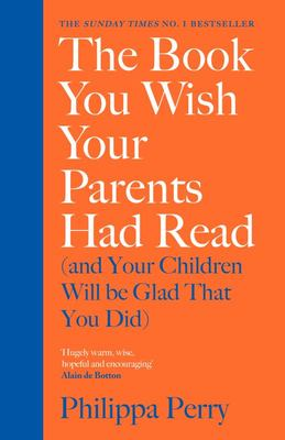 The Book You Wish Your Parents Had Read (and Your Children Will be Glad You Did)
