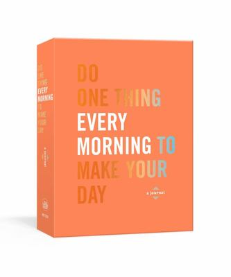 Do One Thing Every Morning to Make Your Day - A Journal