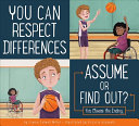 You Can Respect Differences: Assume or Find Out? (Making Good Choices)