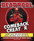 Deadpool Comeback Creator - More Than 150,000 Retorts from the Merc with the Mouth