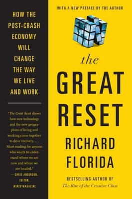The Great Reset - How the Post-Crash Economy Will Change the Way We Live and Work