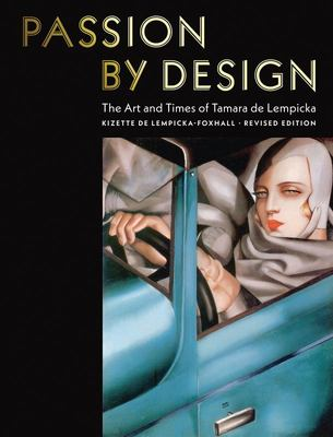 Passion by Design - The Art and Times of Tamara de Lempicka