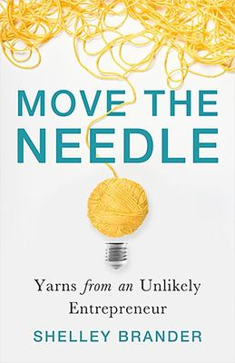 Move the Needle - Yarns from an Unlikely Entrepreneur